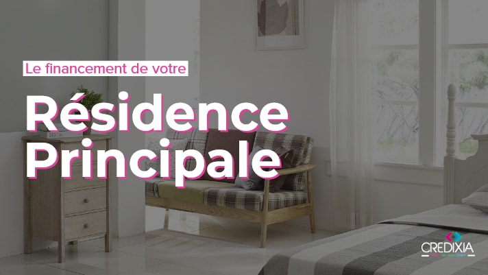 Comment Financer Sa Residence Principale Le Guide De