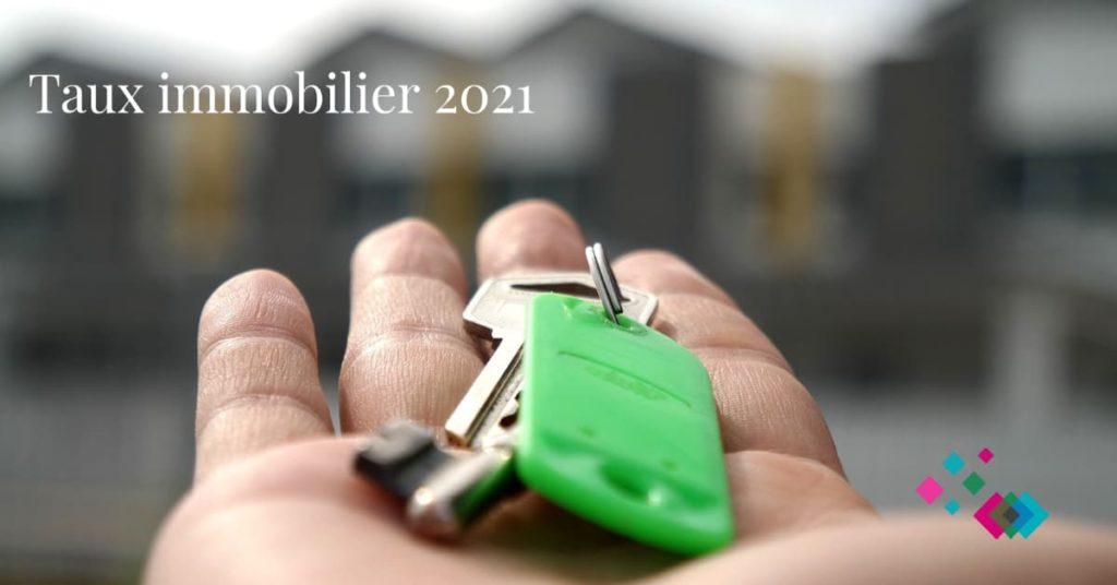 Nos conseils pour avoir les meilleurs taux immobiliers en 2021